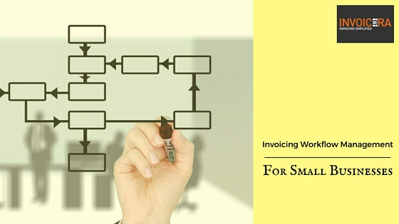 Invoicing Workflow Management for Small Businesses