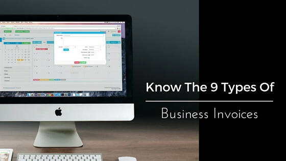 Know-the-9-types of business-invoices