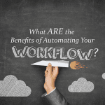 How business benefits through Workflow Automation