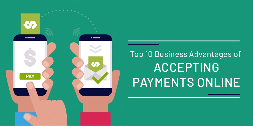 10 Business Advantages Of Accepting Online Payment