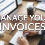 5 Effective Ways To Manage Small Business Invoices