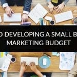 Steps to Developing a Small Business Marketing Budget