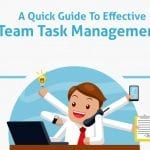 A Quick Guide To Effective Team Task Management