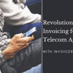 Embarking The New Era of Invoicing For Telecom Agencies- Case Study